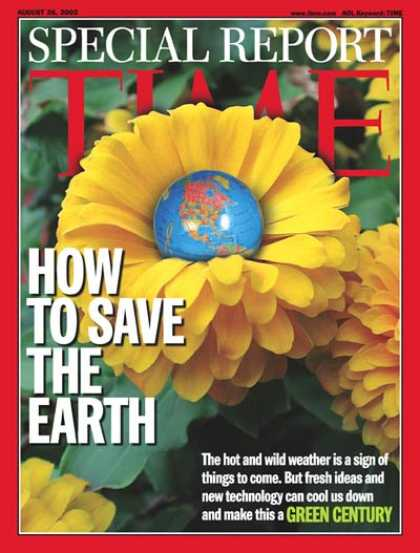 Time - How to Save the Earth - Aug. 26, 2002 - Global Warming - Environment - Earth - P