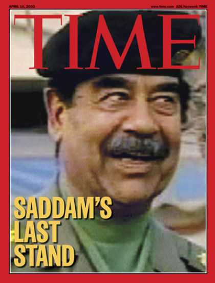 Time - Saddam's Last Stand - Apr. 14, 2003 - Saddam Hussein - Iraq - Middle East