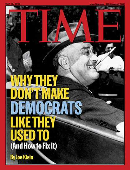 Time - How to Build a Better Democrat - May 19, 2003 - Franklin D. Roosevelt - U.S. Pre
