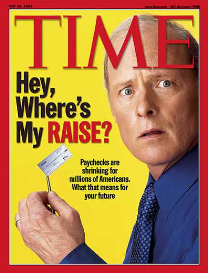Time - Hey, Where's My Raise? - May 26, 2003 - Economy - Employment - Business