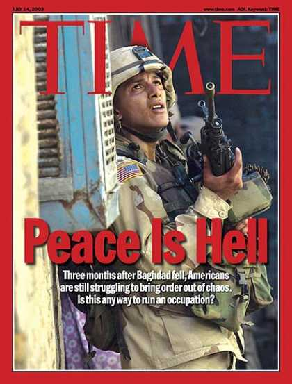 Time - Peace Is Hell - July 14, 2003 - Iraq - Military - Middle East