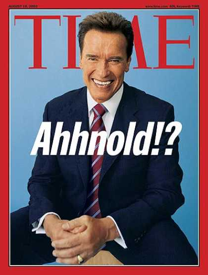 Time - Arnold Schwarzenegger for Governor - Aug. 18, 2003 - California - Actors - Gover