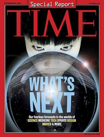 Time - What's Next? - Sep. 8, 2003 - Inventions - Innovation - Science & Technology