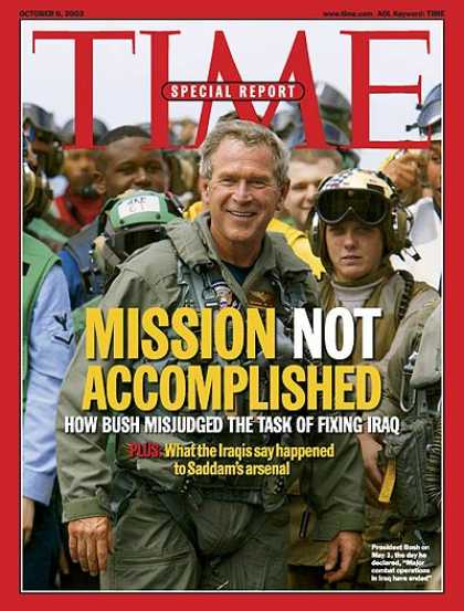 Time - Mission Not Accomplished - Oct. 6, 2003 - George W. Bush - Iraq - Politics - U.S