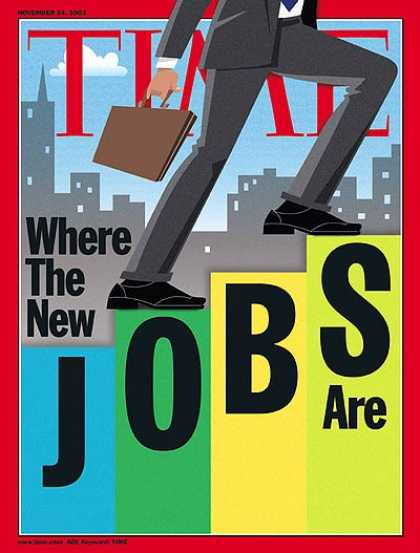 Time - Where the New Jobs Are - Nov. 24, 2003 - Labor & Employment - Jobs - Economy