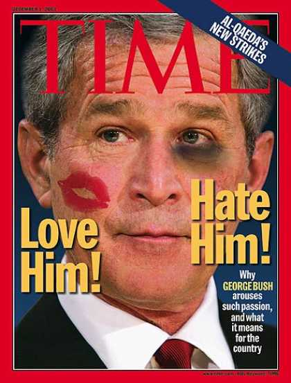 Time - President Bush: Love Him, Hate Him - Dec. 1, 2003 - George W. Bush - U.S. Presid