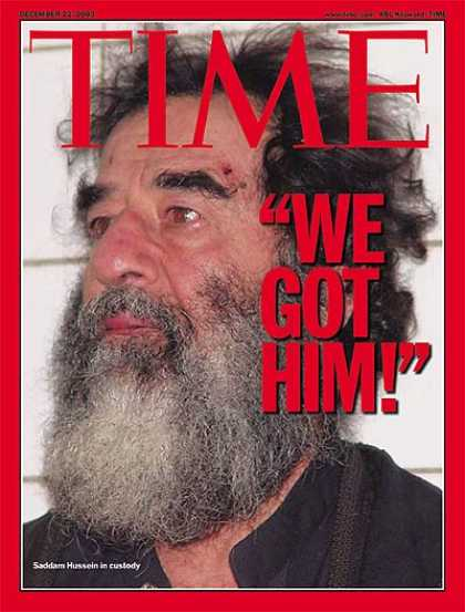 Time - We Got Him - Dec. 22, 2003 - Iraq - Saddam Hussein - Middle East