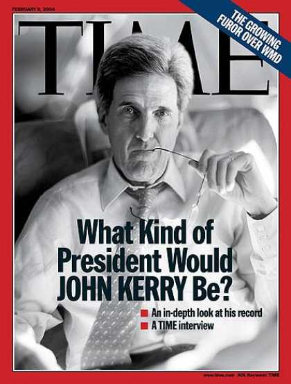 Time - What Kind of President Would John Kerry Be? - Feb. 9, 2004 - John Kerry - Presid