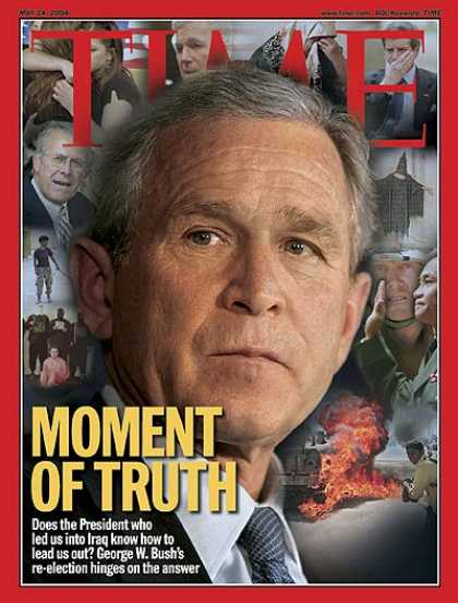 Time - Moment of Truth - May 24, 2004 - Iraq - George W. Bush - Middle East