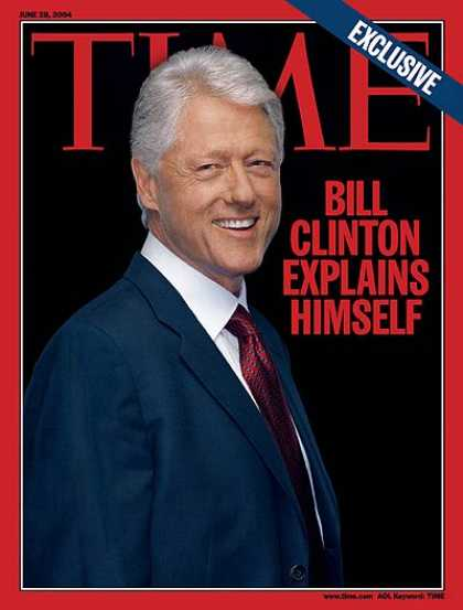 Time - Bill Clinton Explains Himself - June 28, 2004 - Bill Clinton - U.S. Presidents -