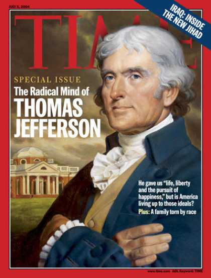 Time - The Radical Mind of Thomas Jefferson - July 5, 2004 - Thomas Jefferson - U.S. Pr