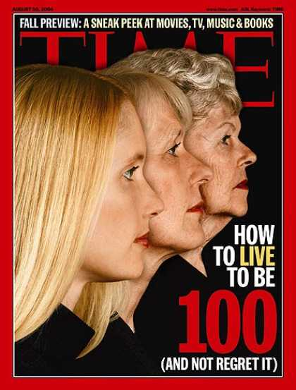 Time - How to Live to Be 100 - Aug. 30, 2004 - Aging - Health & Medicine - Women