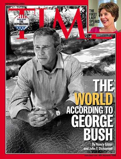Time - The World According to George Bush - Sep. 6, 2004 - George W. Bush - U.S. Presid