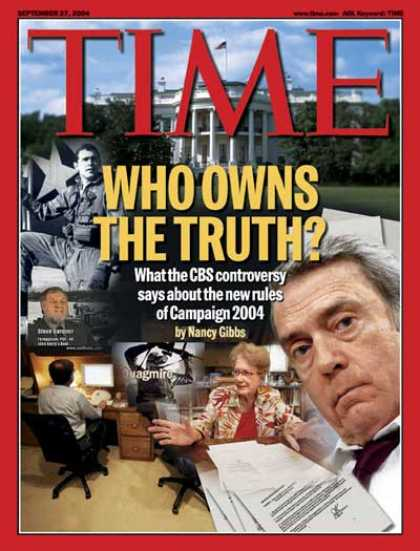 Time - Who Owns The Truth ? - Sep. 27, 2004 - Dan Rather - Presidential Elections - Med
