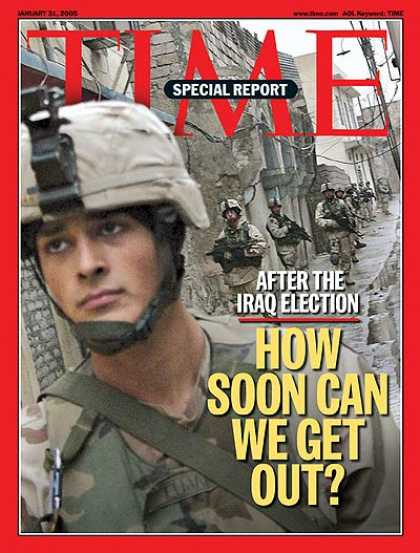 Time - Iraq: How Soon Can We Get Out? - Jan. 31, 2005 - Iraq - Military - Middle East