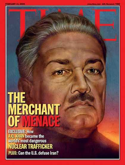 Time - Merchant of Menace - Feb. 14, 2005 - A. Q. Khan - Nuclear Weapons - Trade - Paki
