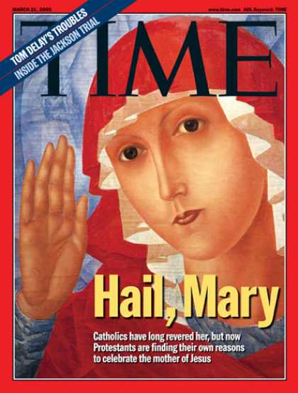 Time - Hail, Mary - Mar. 21, 2005 - Mary - Religion - Catholicism - Christianity