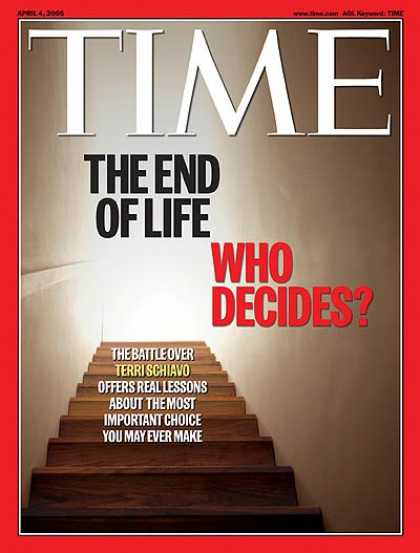 Time - The End of Life: Who Decides? - Apr. 4, 2005 - Euthanasia - Death - Social Issue