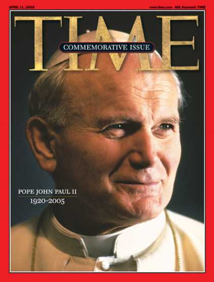 Time - Pope John Paul II, 1920-2005 - Apr. 11, 2005 - Pope John Paul II - Religion - Ch