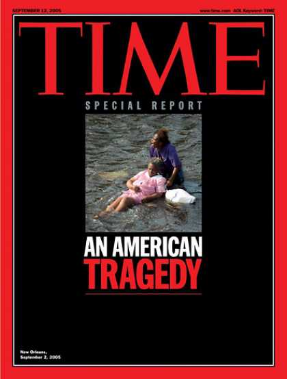 Time - An American Tragedy - Sep. 12, 2005 - Natural Disasters - Weather - Hurricanes -