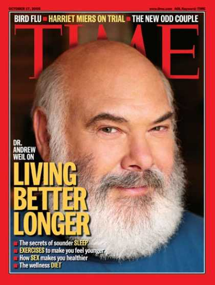 Time - Living Better Longer - Oct. 17, 2005 - Andrew Weil - Health & Medicine - Aging -