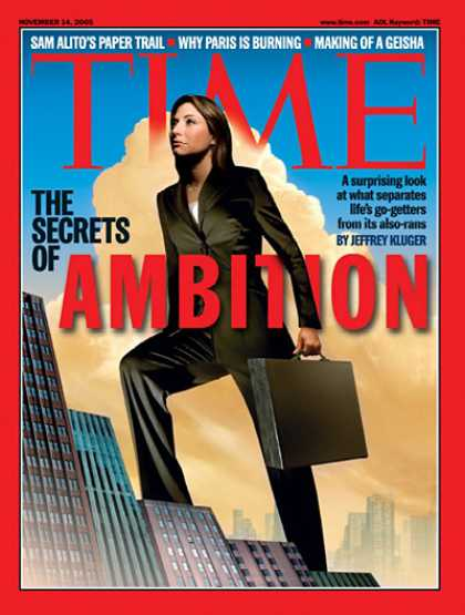 Time - The Secrets of Ambition - Nov. 14, 2005 - Business - Behavior - Society