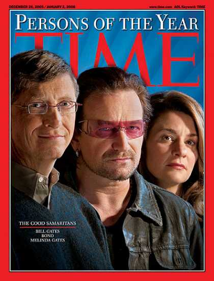 Time - The Good Samaritans, Persons of the Year - Dec. 26, 2005 - Bill Gates - Bono - P
