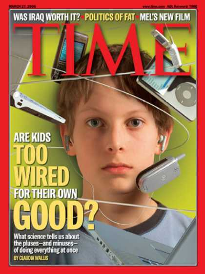 Time - Are Kids Too Wired for Their Own Good? - Mar. 27, 2006 - Children - Parenting -