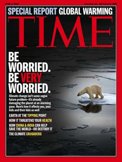 Time - Global Warming: Be Worried. Be Very Worried - Apr. 3, 2006 - Science & Technolog