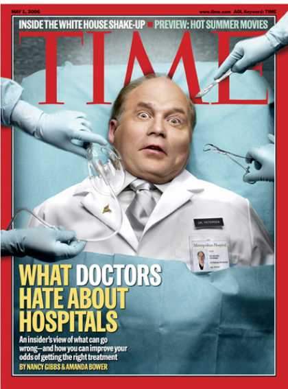Time - What Doctors Hate About Hospitals - May 1, 2006 - Health & Medicine - Hospitals