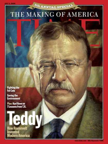 Time - The Making of America - Theodore Roosevelt - July 3, 2006 - Making of America -