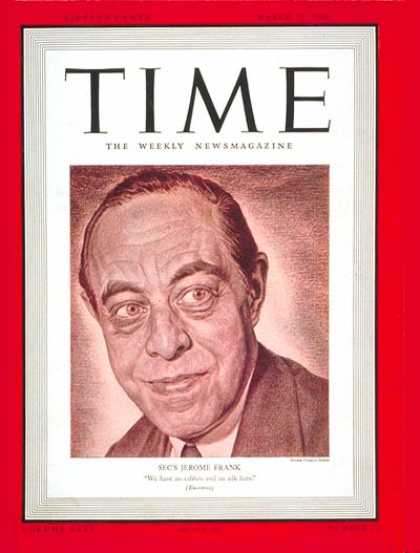 Time - Jerome Frank - Mar. 11, 1940 - Politics - Wall Street - Finance - New Deal - Eco