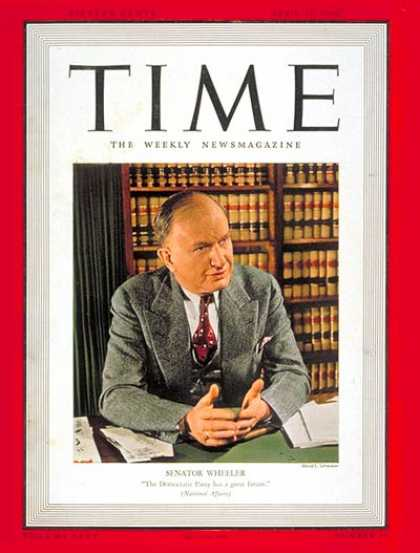 Time - Burton K. Wheeler - Apr. 15, 1940 - Senators - Congress