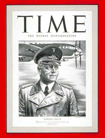 Time - Marshal Erhard Milch - Aug. 26, 1940 - World War II - Military - Germany