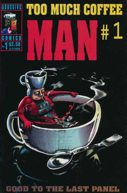 Too Much Coffee Man 1 - Too Much Coffee Man - Coffee Cup - Steam - Smoking - Adhesive Comics - Shannon Wheeler