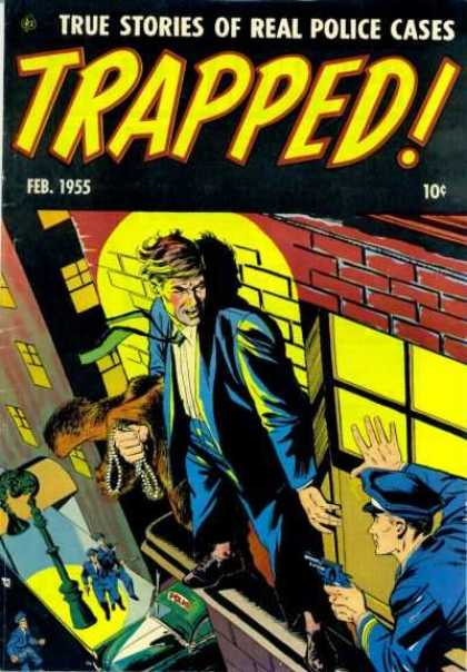 Trapped 3 - True Police Stories - Burglar - 1955 Comic - Big City Crime - Police Hold Criminal At Gunpoint