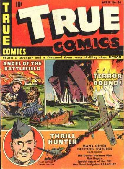 True Comics 34 - Angel On The Battlefield - Terror Bound - Thrill Hunter - Planes - Boats