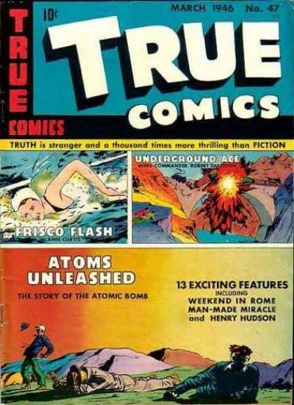 True Comics 47 - Frisco Flash - Swimming - Underground Ace - Atoms Unleashed - Atomic Bomb