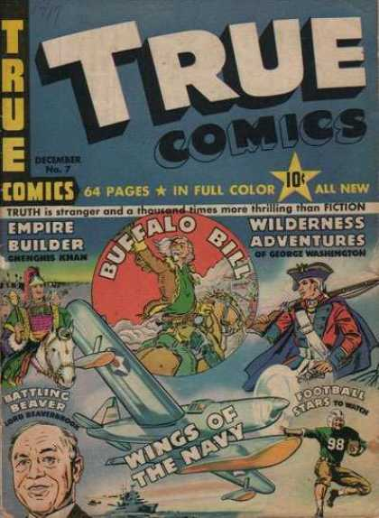 True Comics 7 - Empire Builder - Buffalo Bill - Ghenghis Khan - George Washington - Battling Beaver