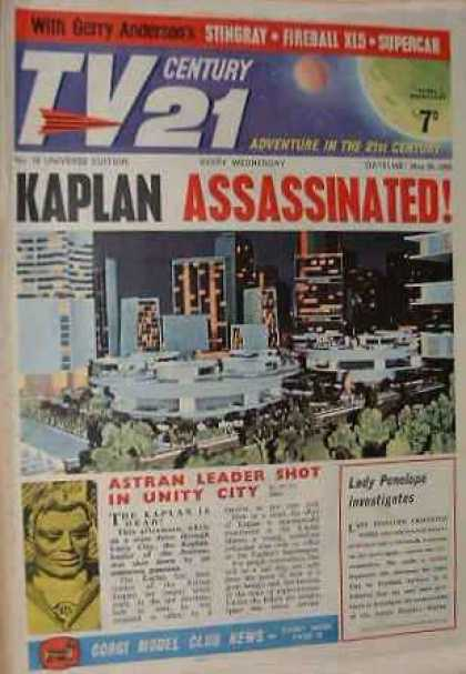TV Century 21 19 - Stingray - Supercar - Kaplan Assassinated - Astran Leader Shot In Unity City - Lady Penelope Investigates