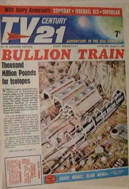 TV Century 21 29 - Bullion Train - Thousand Million Pounds For Isotopes - Trains - Gerry Anderson - Fireball X15