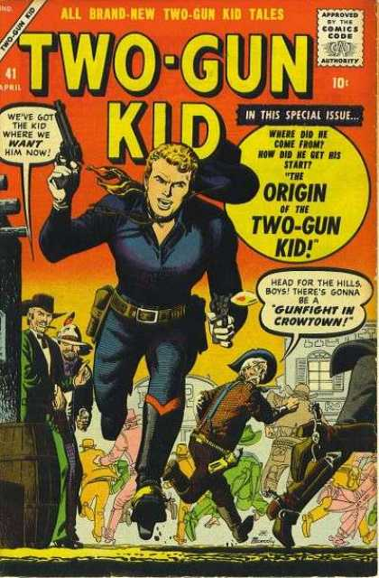 Two-Gun Kid 41 - Get Out Theres Not Enough Room For All Of Us - Two Handstwo Guns - Get Outa My Way - What I Say Goes - Run For It