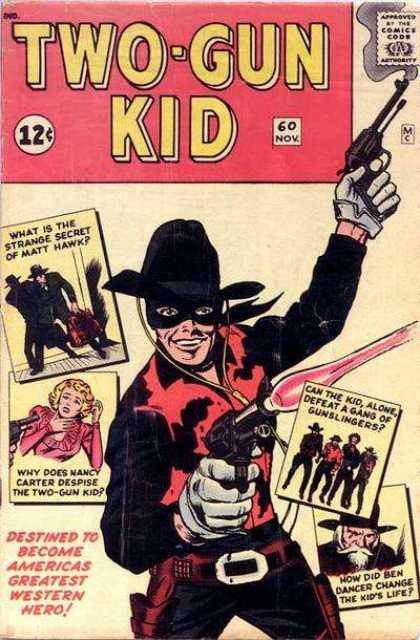 Two-Gun Kid 60 - Strange Secret Of Matt Hawk - Guns - Gunslingers - How Did Ben Danver Change The Kids Life - Why Does Nancy Despise The Two Gun Kid - Jack Kirby
