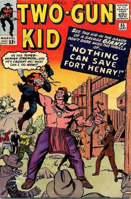 Two-Gun Kid 65 - See The Kid In The Hands Of A Savage Giant - Dont Dare Miss The Thrills - Nothing Can Save Fort Henry - Marvel - He Was Super Human Strenght - Jack Kirby