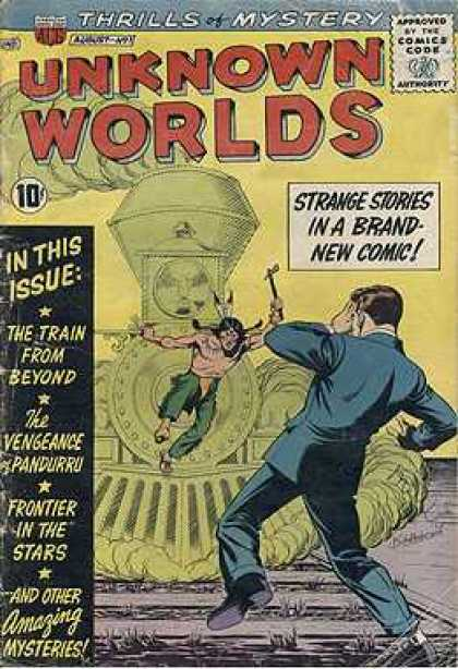 Unknown Worlds 1 - Thrills Of Mystery - Strange Stories In A Brand New Comic - The Train From Beyond - Frontier In The Stars - The Vengeance Of Pandurru