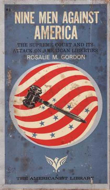 Vintage Books - Nine Men Against America: The Supreme Court and Its Attack On American Liberties