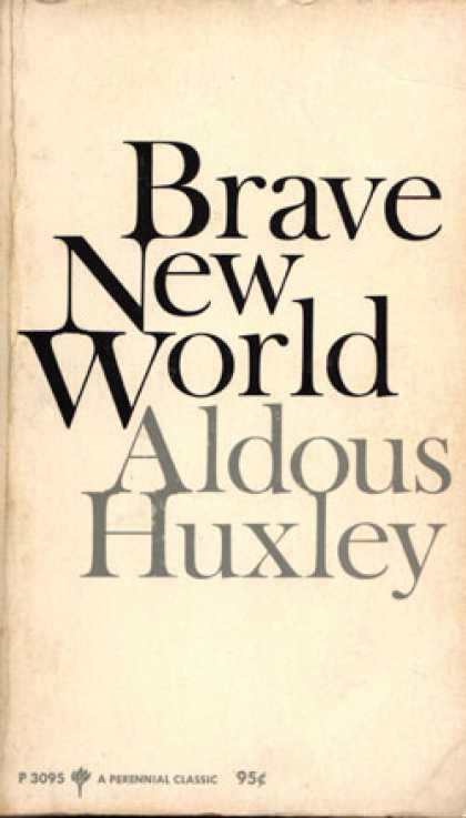 a literary analysis of morality in brave new world by aldous huxley Brave new world (chapter 1) lyrics a squat grey building of only thirty-four stories over the main entrance the words, central london hatchery and conditioning centre, and, in a shield, the world state's motto, community, identity, stability the enormous room on the ground floor faced towards the north.