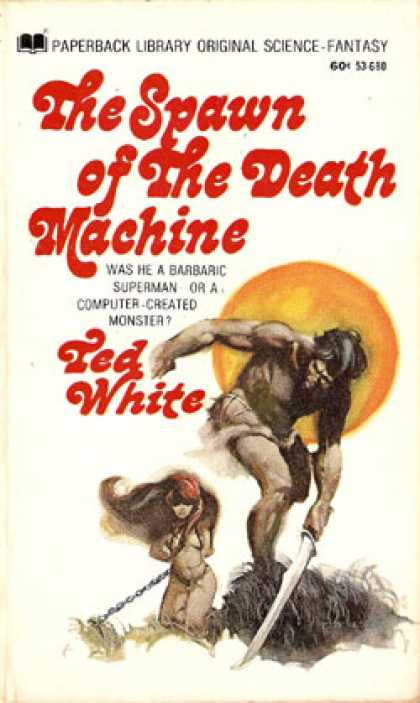 Vintage Books - The Spawn of the Death Machine - Ted White