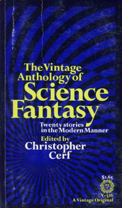 Vintage Books - The Vintage Anthology of Science Fantasy.