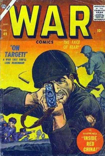 War Comics 49 - Inside Red China - The Face Of Fear - On Target - A War Tale Yooll Long Remiender - Aaproved Me The Comik Code